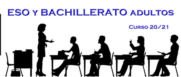 ADMISIÓN CURSO 20/21 ESO SEMIPRESENCIAL O PRESENCIAL (ADULTOS)  y  BACHILLERATO (ADULTOS)