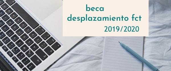 CONVOCATORIA AYUDAS POR DESPLAZAMIENTO FCT curso escolar 2019/2020