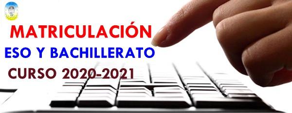 MATRICULACIÓN ESO Y BACHILLERATO 20/21