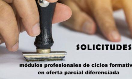 SOLICITUDES A MÓDULOS PROFESIONALES DE CICLOS FORMATIVOS EN OFERTA PARCIAL DIFERENCIADA