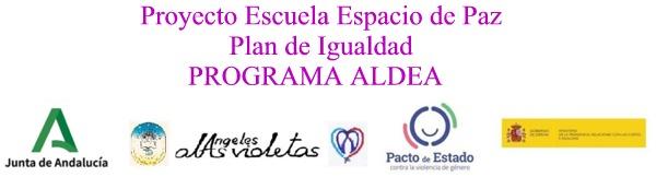 Proyecto Escuela Espacio de Paz-Plan de Igualdad-Programa Aldea